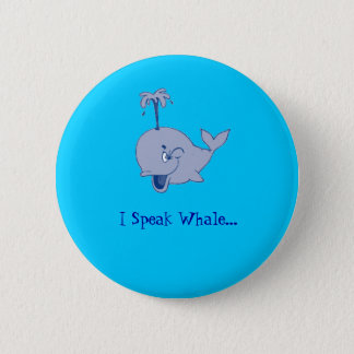 """I Speak Whale"" button"