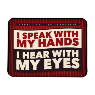 I speak with my hands. an ASL magnet