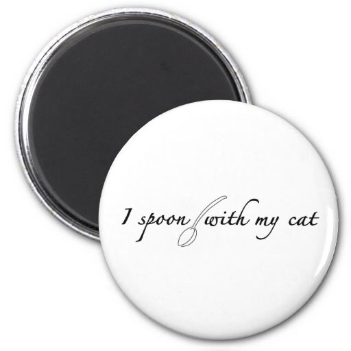 I Spoon With My Cat Fridge Magnets