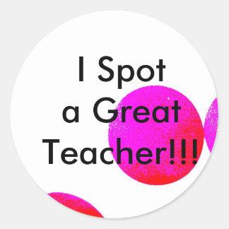 , I Spot a Great Teacher!!! Classic Round Sticker