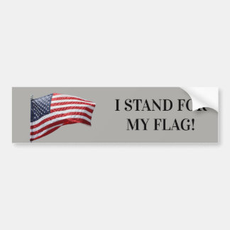 I Stand For My Flag Bumper Sticker
