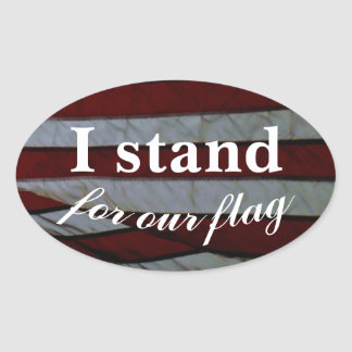I stand for our flag with flag background oval sticker