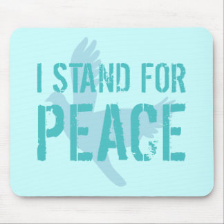 I Stand for Peace Mouse Pad