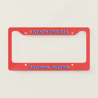 I Stand for the National Antherm Red License Plate Frame