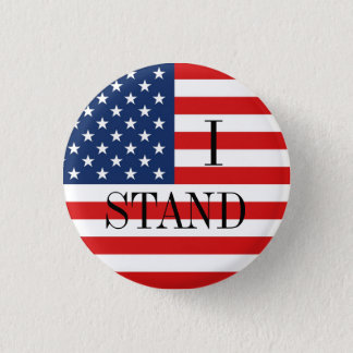 """I STAND"" Patriotic American Flag 1 Inch Round Button"