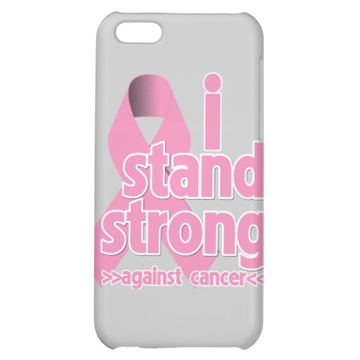 I Stand Strong Against Breast Cancer iPhone 5C Case