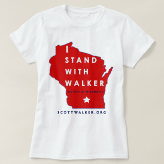 I Stand With Scott Walker T-Shirt