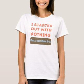 I started with Nothing T-Shirt