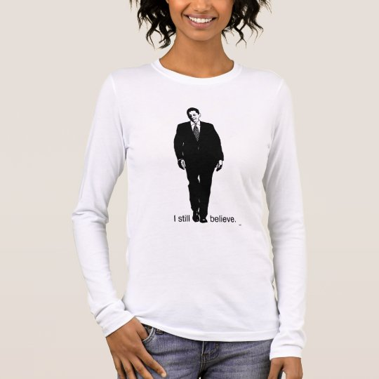 I still Believe Barack Obama - Ladies Long Sleeve Long Sleeve T-Shirt