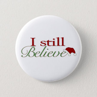 I Still Believe (In Santa) 2 Inch Round Button