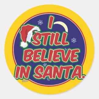 I Still Believe in Santa Classic Round Sticker