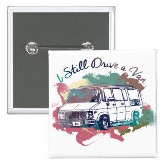 I Still Drive A Van 2 Inch Square Button