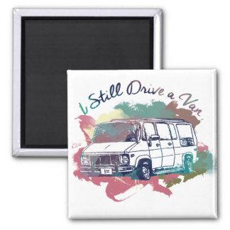 I Still Drive A Van Magnet