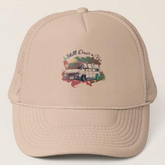 I Still Drive A Van Trucker Hat