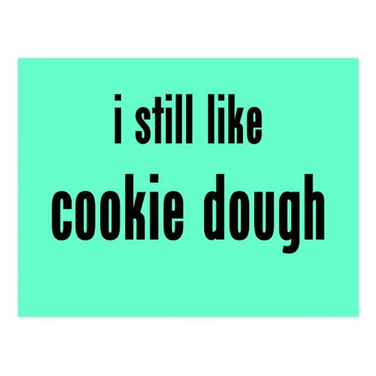 i still like cookie dough postcard