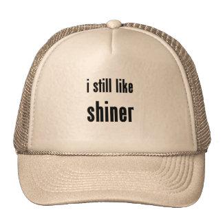 i still like shiner hats