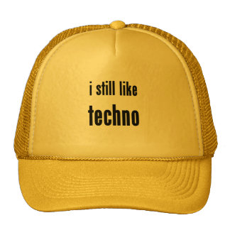 i still like techno mesh hat