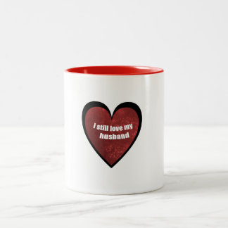i still love my husband Two-Tone coffee mug