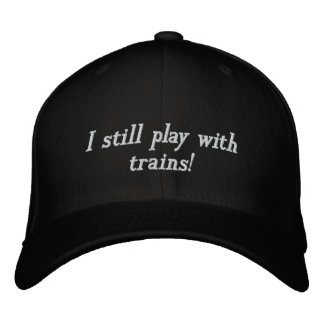 I still play with trains! embroidered hats