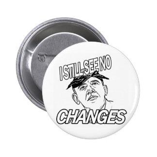 I Still See No Changes 2 Inch Round Button