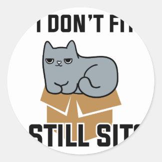 I Still Sits Classic Round Sticker
