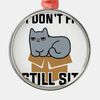 I Still Sits Metal Ornament