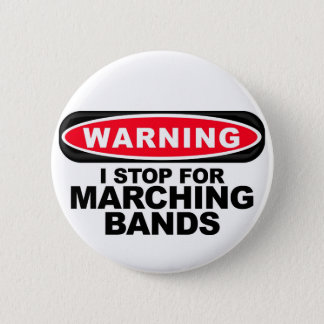 I Stop For Marching Bands 2 Inch Round Button
