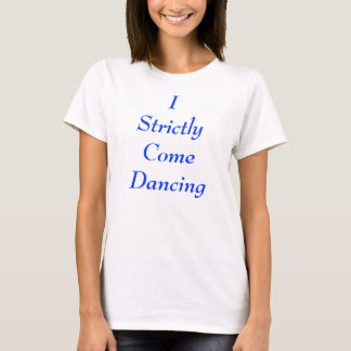 I Strictly Come Dancing T-Shirt