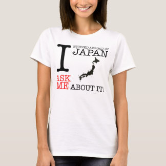 I Studied Abroad in Japan! T-Shirt
