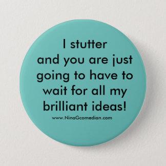 I Stutter 3 Inch Round Button