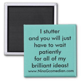 I stutter magnet