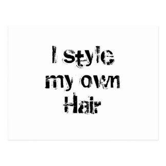 I style my own Hair. Black and White. Postcard