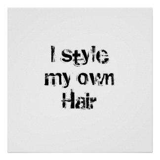 I style my own Hair Black and White Print