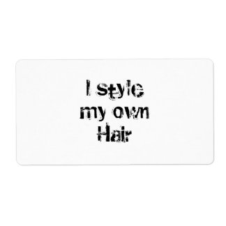 I style my own Hair. Black and White. Shipping Label