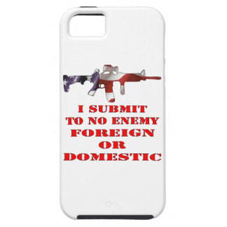 I Submit To No Enemy Foreign Or Domestic iPhone 5/5S Cases