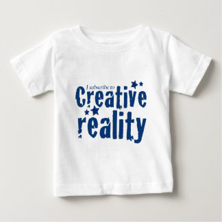 I subscribe to creative reality baby T-Shirt