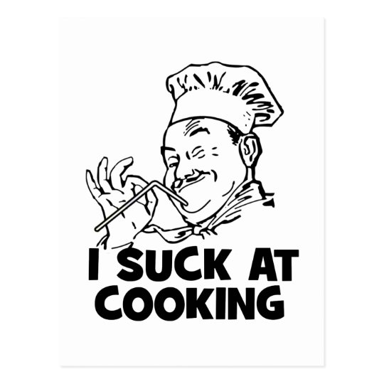 I Suck At Cooking Postcard
