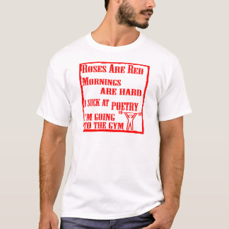 I Suck At Poetry I'm Going To The Gym T-Shirt