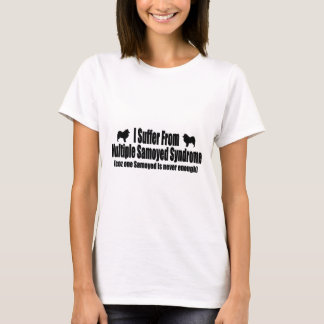 I Suffer From Multiple Samoyed Syndrome T-Shirt