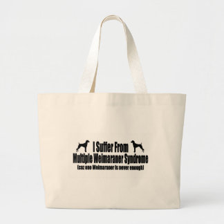 I Suffer From Multiple Weimaraner Syndrome Large Tote Bag