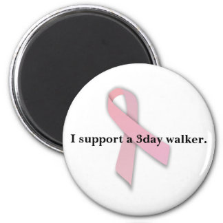 I support a 3day walker. 2 inch round magnet