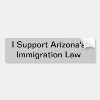 I Support Arizona's Immigration Law Bumper Sticker