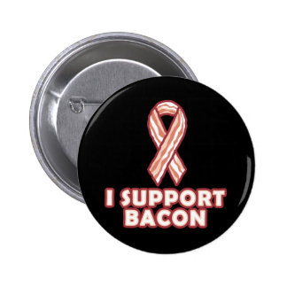 I Support Bacon 2 Inch Round Button