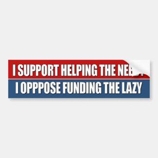 I support helping the needy bumper sticker