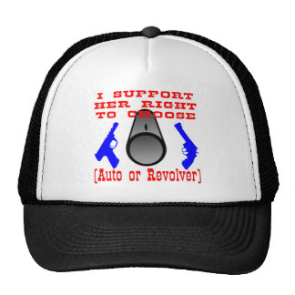I Support Her Right To Choose Auto Or Revolver Trucker Hat
