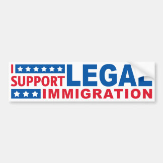I Support Legal Immigration Bumper Sticker