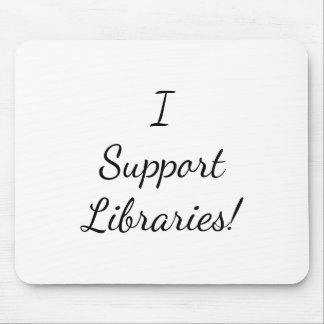 I Support Libraries! Mousepad