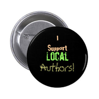 I Support Local Authors! 2 Inch Round Button