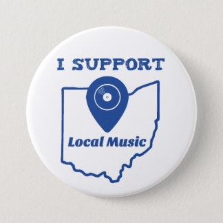 I Support Local Music (Ohio) 3 Inch Round Button