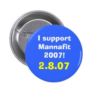 I support Mannafit 2007!, 2.8.07 2 Inch Round Button